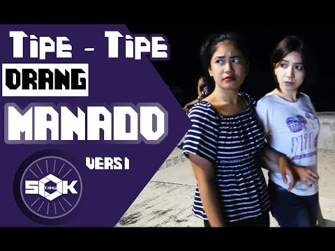 Tipe - Tipe Orang Manado