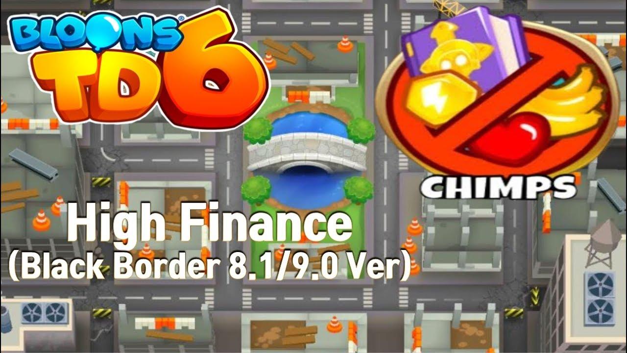 BTD6 - High Finance CHIMPS Black Border (v3 0) - (Outdated