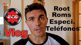 Vlog - Root,Roms y especificaciones en smartphones