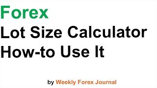 Forex Lot Size Calculator How to Use it Guide