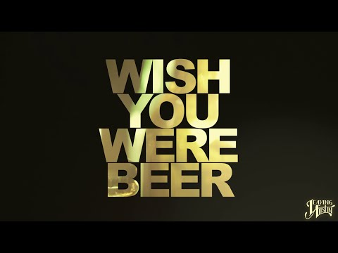 Wish You Were Beer (Official Lyric Video)