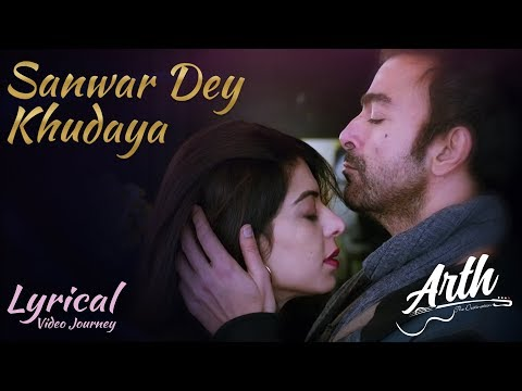 Sanwar De Khudaya full lyrics video song   Arth The Destination