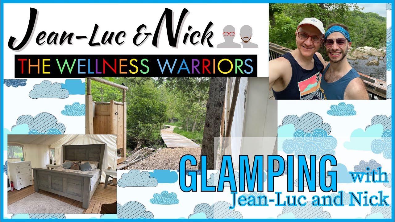 Glamping with Jean-Luc and Nick
