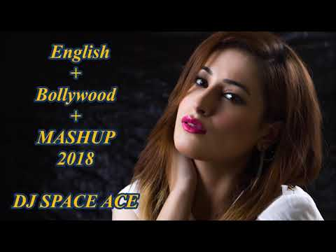 ENGLISH/BOLLYWOOD MASHUP 2018