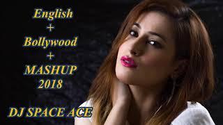 ENGLISH/BOLLYWOOD MASHUP 2018