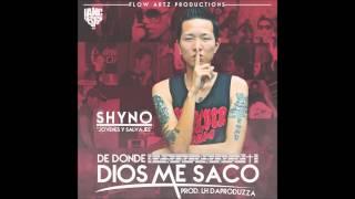 Shyno - De Donde Dios Me Saco | @shynogatillo