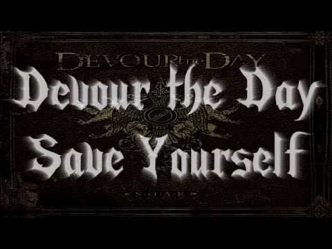 Devour The Day - Save Yourself (Lyrics in the description)