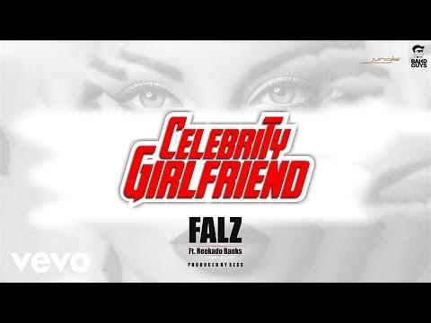 Falz - Celebrity Girlfriend (Official Audio) Ft. Reekado Banks