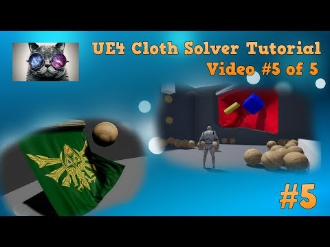 UE4 Cloth Tutorial #5 - Spawning Cloth colliders at runtime - Unreal Engine 4.16 + NV Cloth solver