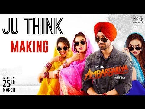 Ju Think Song Making - Ambarsariya Behind the Scene | Diljit Dosanjh | In Cinemas 25th March 2016