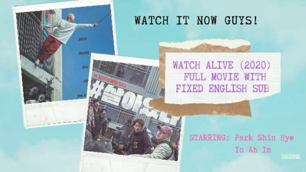 Download Alive 2020 With Fixed English Subtitle Full Movie Alive2020fullmovie Alive Alive Youtube