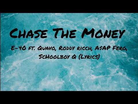 E-40 – Chase The Money ft. Quavo, Roddy Ricch, A$AP Ferg, ScHoolboy Q (Lyrics)