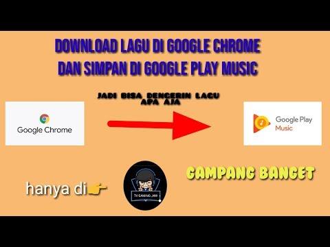 cara-atau-tutorial-download-lagu-di-google-chrome-dan-simpan-di-play-music