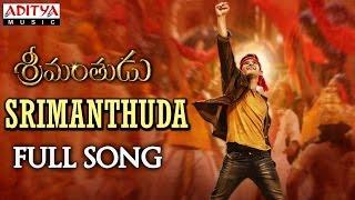 Srimanthuda Full Song || Srimanthudu Songs || Mahesh Babu, Shruthi Hasan, Devi Sri Prasad