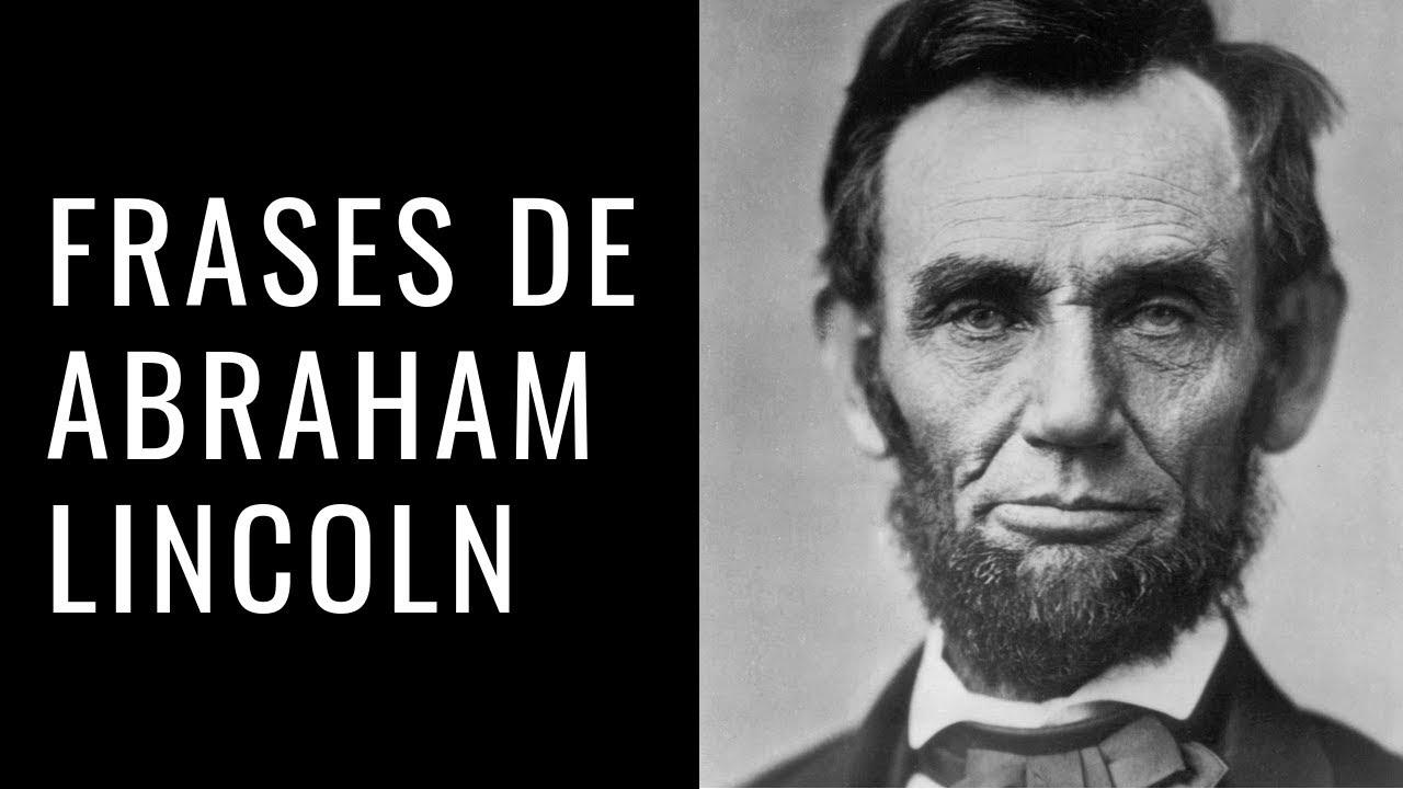 41 Grandes Frases De Abraham Lincoln Narradas