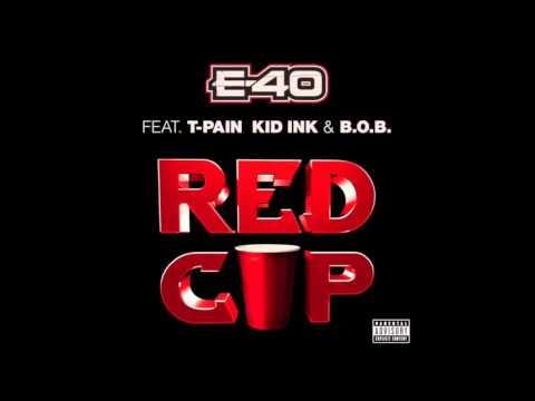 E-40 - Red Cup ft.  T-Pain, Kid Ink, B.o.B [Bass Boosted]