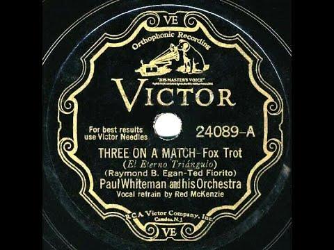 1932 Paul Whiteman - Three On A Match (Red McKenzie, Vocal)