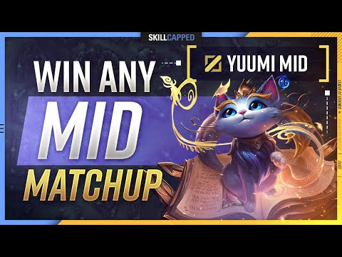 YUUMI MID LANE: How to STOMP EVERY Mid Lane Matchup! - Skill Capped