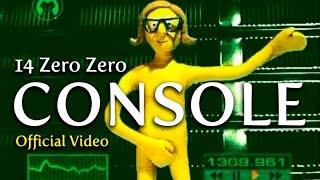 Console   14 Zero Zero [official Video]