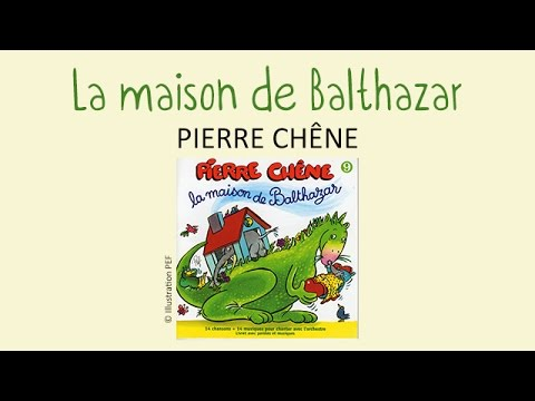 pierre ch ne la maison de balthazar chanson pour enfants youtube. Black Bedroom Furniture Sets. Home Design Ideas