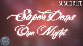 SuperDens - One Night (Letra & Link De Descarga)