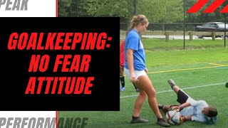 "Goalkeeper Training: Developing the ""No Fear"" Attitude"
