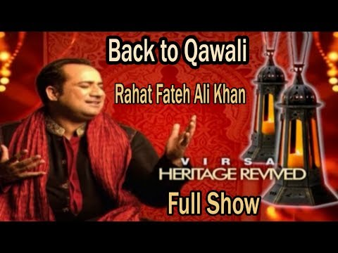 Back to Qawali - Rahat Fateh Ali Khan - Virsa Heritage Revived