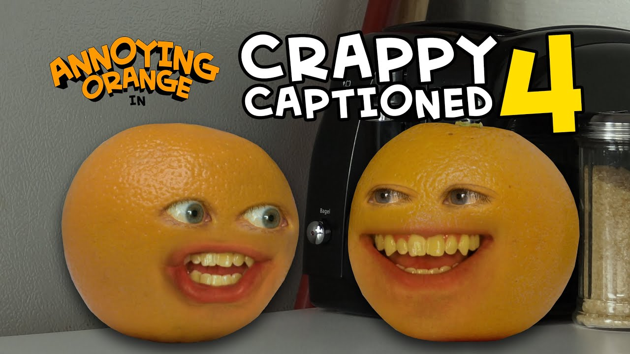 Download Annoying Orange - Crappy Captioned #4: More Annoying Orange