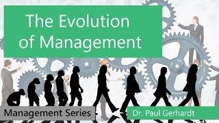 Evolution Of Management (Video 2) | Dr. Paul Gerhardt