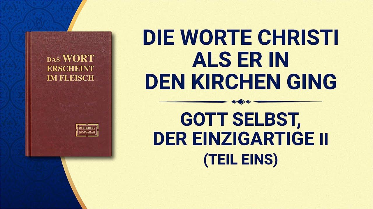Das Wort Gottes   Gott Selbst, der Einzigartige II Gottes gerechte Disposition (Teil Eins)