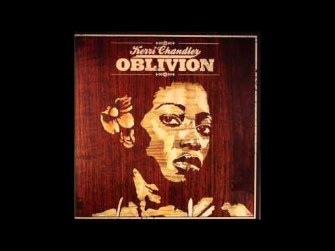 Клип Kerri Chandler - Oblivion