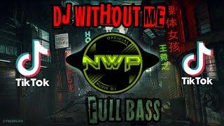 DJ WITHOUT ME REMIX FULL BASS VIRAL TIK TOK 2021