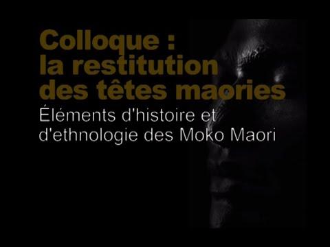 Éléments d'histoire et d'ethnologie des Moko Maori (Restitution des têtes maories 2/8)