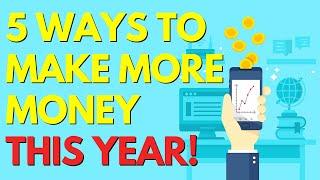 5 Ways to Make More Money This Year