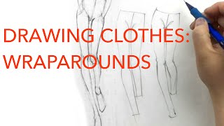 Drawing Clothes 1: Wraparounds