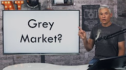 Grey Market & International Gear: Should you Buy It?