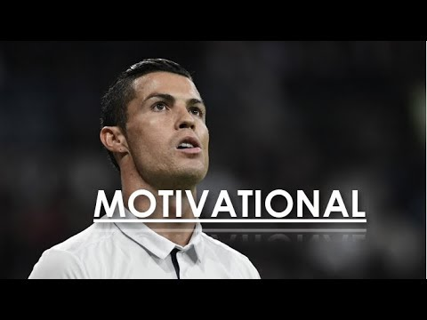 Cristiano Ronaldo - Motivation - 2017