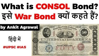 What is Consol Bond? Why it is called War Bond? How Consol Bond works? Current Affairs 2020