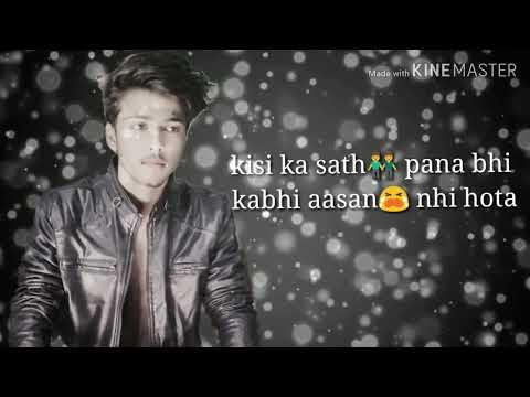 Kisi Ke Sath Pana Bhi Kabhi Aasan Nhi Hota Whatsapp Status