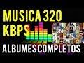 Descarga de Música y Albumes completos CALIDAD 320KBPS MP3 Gratis