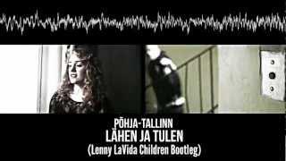 Põhja-Tallinn - Lähen Ja Tulen (Lenny LaVida Bootleg)