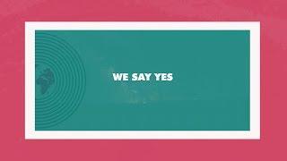 We Say Yes (Lyric Video) - Elim Sound - Featuring Noel Robinson