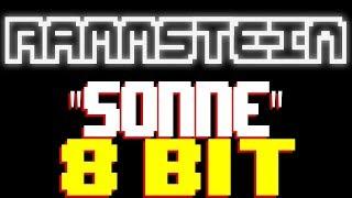 Sonne [8 Bit Tribute to Rammstein] - 8 Bit Universe
