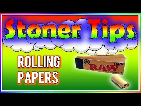 STONER TIPS #108: ROLLING PAPERS