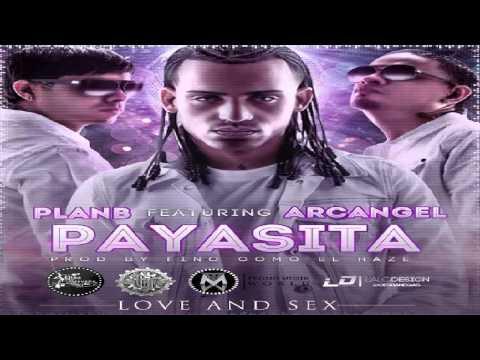 Payasita – Plan B Ft Arcangel (Original) ★Reggaeton 2013★