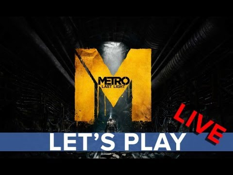 Metro: Last Light - Let's Play LIVE - Eurogamer