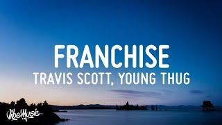 Travis Scott - FRANCHISE (Lyrics) feat. Young Thug & M.I.A.
