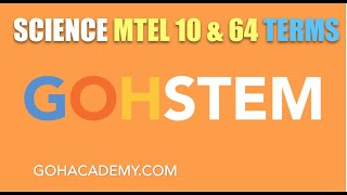 GOHSTEM ~ GENERAL SCIENCE MTEL 10 & 64 TERMS ~ GOHACADEMY.COM