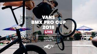Vans BMX Pro Cup 2018 - LIVE Men