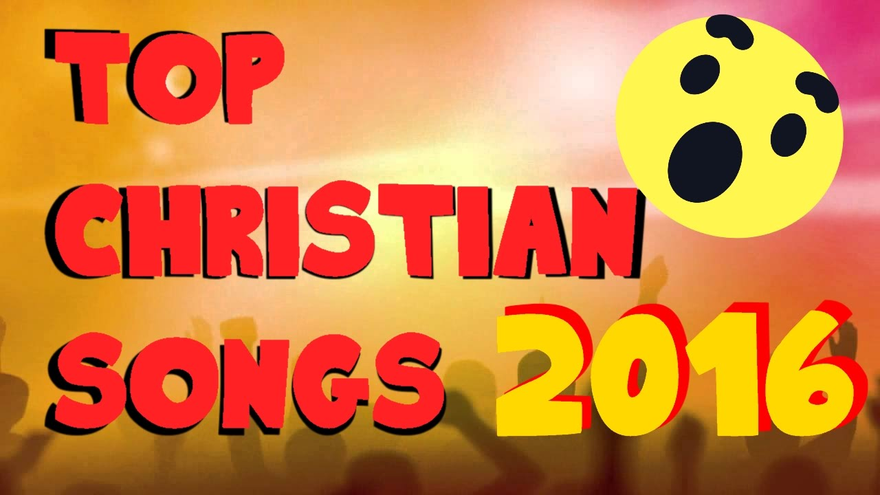 top 5 christian songsbands of 2016 youtube